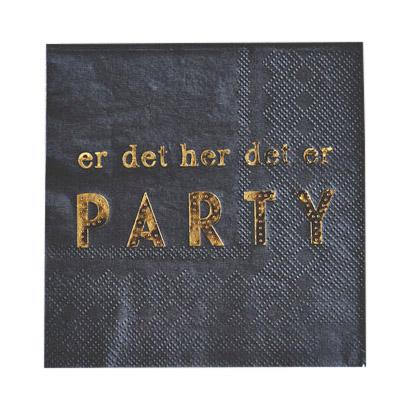 """L66865 - Servietter - """"er det her det er PARTY"""""""