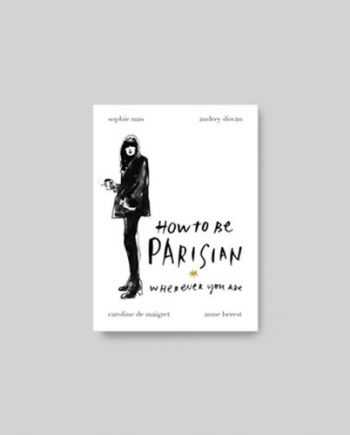 c53c33 e84dad699f65448f87c16d5de0395e21mv2 350x435 - How to be parisian
